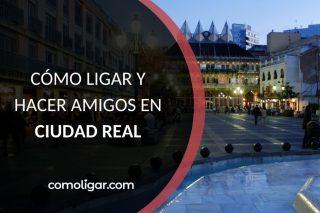 Conocer gente en Ciudad Real