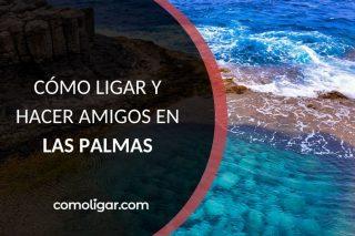 Conocer gente nueva en Las Palmas Canarias