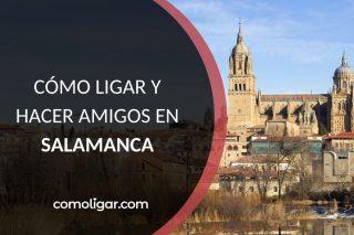 Cómo ligar en Salamanca