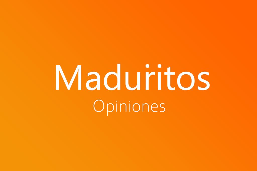 Opiniones de Maduritos