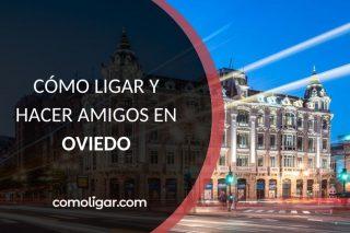 Conocer gente nueva en Oviedo