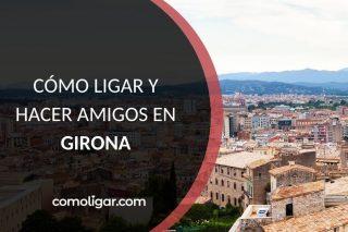 Conocer chicas en Girona